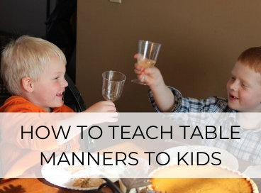 HOW TO TEACH TABLE MANNERS TO KIDS